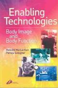 Enabling Technologies Body Image and Body Function