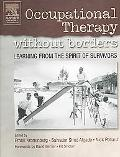 Occupational Therapy Without Borders Learning from the Spirit of Survivors