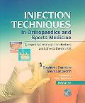 Injection Techniques in Orthopaedic And Sports Medicine A Practical Manual for Doctors and P...