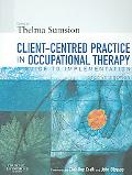 Client-Centered Practice in Occupational Therapy A Guide to Implementation