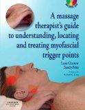 A Massage Therapist's Guide to Understanding, Locating and Treating Myofascial Trigger Points