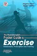 The Physiotherapist's Pocket Guide to Exercise: Assessment, Prescription and Training