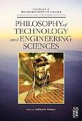Philosophy of Technology and Engineering Sciences (Handbook of the Philosophy of Science)