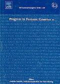 Progress in Forensic Genetics 11 Proceedings of the 21st International Isfg Congress Held in...