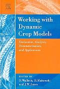 Working With Dynamic Crop Models Evaluation, Analysis, Parameterization and Applications