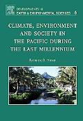 Climate Environment and Society in the Pacific during the Last Millennium, Vol. 6