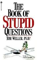 Book of Stupid Questions
