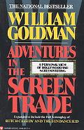 Adventures in the Screen Trade A Personal View of Hollywood and Screenwriting