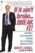 If It Ain't Broke, Break It And Other Unconventional Wisdom for a Changing Business World