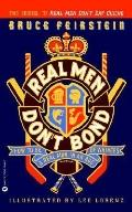 Real Men Don't Bond How to Be a Real Man in an Age of Whiners