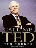 Call Me Ted: Ted Turner