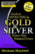 Guide to Investing in Gold and Silver: Everything You Need to Profit from Precious Metals Now