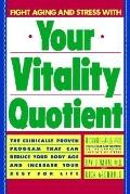 Your Vitality Quotient The Clinically Proven Program That Can Reduce Your Body Age - And Inc...