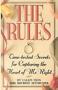 Rules Time Tested Secrets for Capturing the Heart of Mr. Right
