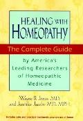 Healing with Homeopathy: The Complete Guide, Vol. 1 - Wayne B. Jonas - Hardcover