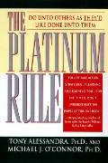 Platinum Rule: Do unto Others as They'd like Done unto Them, Vol. 1