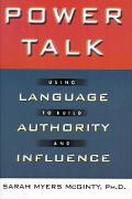 Power Talk Using Language to Build Authority and Influence