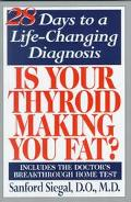 Is Your Thyroid Making You Fat: The Doctor's 28-Day Diet That Tests Your Metabolism as You L...