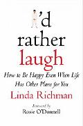 I'd Rather Laugh How to Be Happy Even When Life Has Other Plans for You
