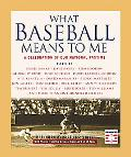 What Baseball Means to Me A Celebration of Our National Pastime