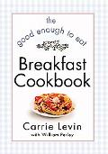 Good Enough to Eat Breakfast Cookbook