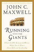 Running With the Giants What Old Testament Heroes Want You to Know About Life and Leadership