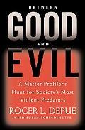 Between Good And Evil Hunting Society's Most Violent Predators