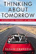 Thinking About Tomorrow Reinventing Yourself at Midlife
