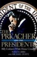 Preacher and the Presidents Billy Graham's White House Crusade