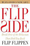 Flip Side Break Free of the Behaviors That Hold You Back