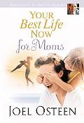 Your Best Life Now for Moms