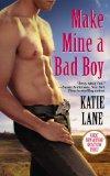 Make Mine a Bad Boy (A Deep in the Heart of Texas novel)