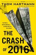Crash Of 2016 : The Plot to Destroy America--And What We Can Do to Stop It