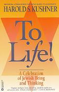To Life! A Celebration of Jewish Being and Thinking