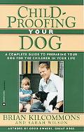 Childproofing Your Dog A Complete Guide to Preparing Your Dog for the Children in Your Life