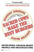 Sacred Cows Make the Best Burgers Developing Change-Ready People and Organizations