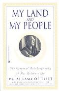 My Land and My People The Original Autobiography of His Holiness the Dalai Lama of Tibet