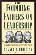 Founding Fathers on Leadership Classic Teamwork in Changing Times