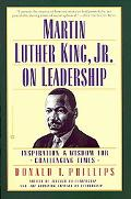 Martin Luther King, Jr., on Leadership Inspiration & Wisdom for Challenging Times