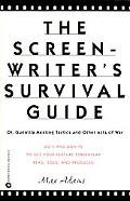 Screenwriter's Survival Guide Or, Guerrilla Meeting Tactics and Other Acts of War
