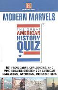 Moderen Marvels 101 Provocative, Challenging, and Mind-Blowing Questions on American Innovat...