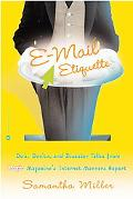 E-Mail Etiquette Do'S, Don'ts and Disaster Tales from People Magazine's Internet Manners Expert