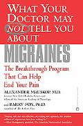 What Your Doctor May Not Tell You About Migraines The Breakthrough Program That Can Help End...