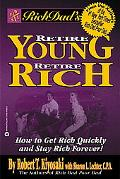 Rich Dad's Retire Young, Retire Rich How to Get Rich and Stay Rich Forever