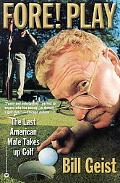 Fore! Play The Last American Male Takes Up Golf