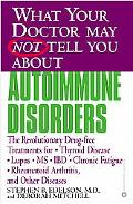 What Your Doctor May Not Tell You About Autoimmune Disorders The Revolutionary, Drug-Free Tr...