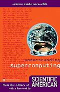 Understanding Supercomputing From the Editors of Scientific American