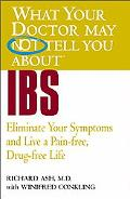 What Your Doctor May Not Tell You About Ibs Eliminate Your Symptoms and Live a Pain-Free, Dr...
