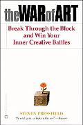War of Art Break Through the Blocks and Win Your Inner Creative Battles