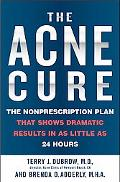 Acne Cure The Nonprescription Plan That Shows Dramatic Results in As Little As 24 Hours